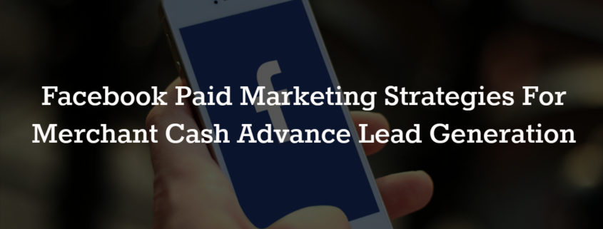 Lead Generation Strategies For Merchant Cash Advance